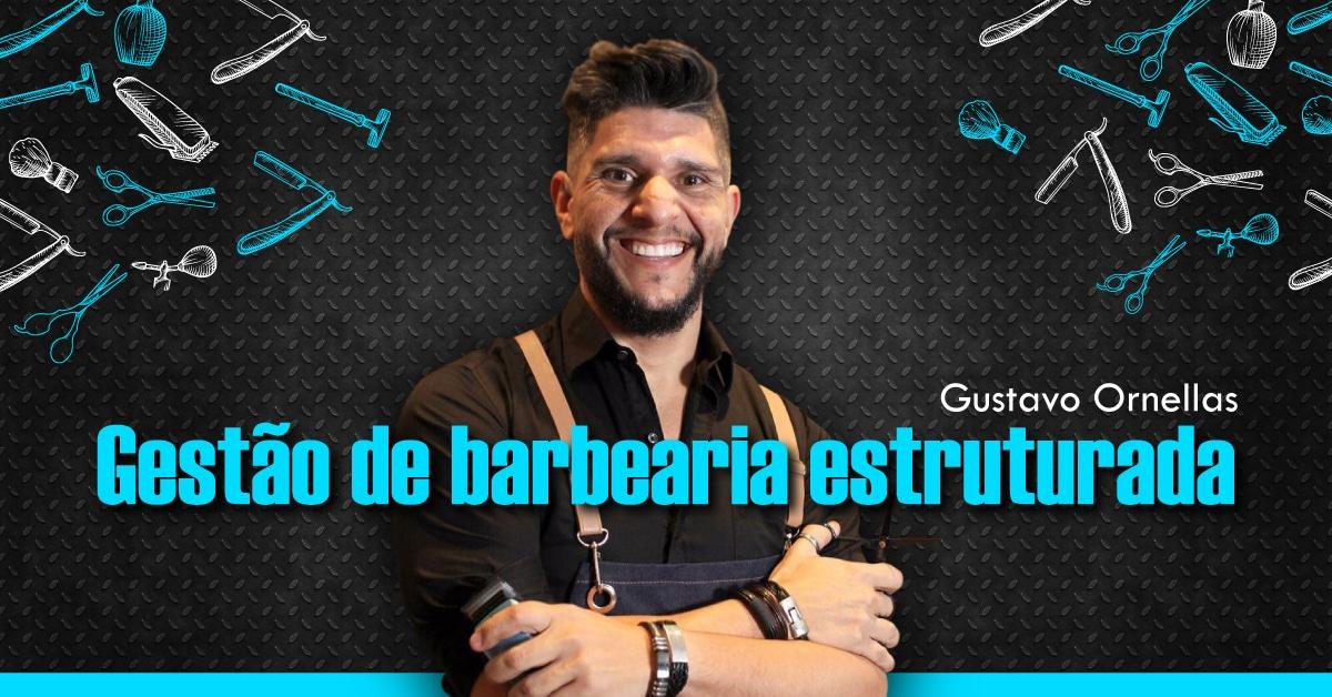 Gestão-de-barbearia-estruturada-com-Gustavo-Ornellas